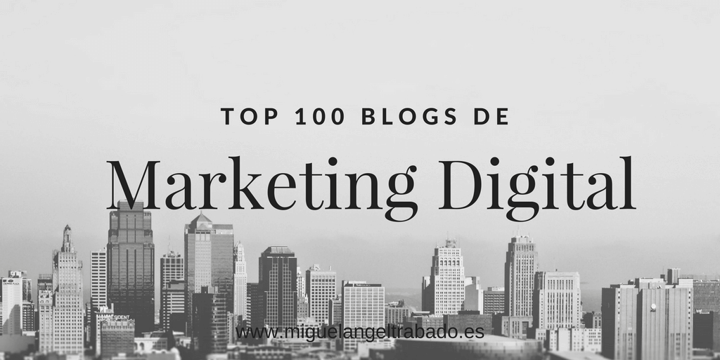 100 mejores blogs de marketing digital de habla hispana