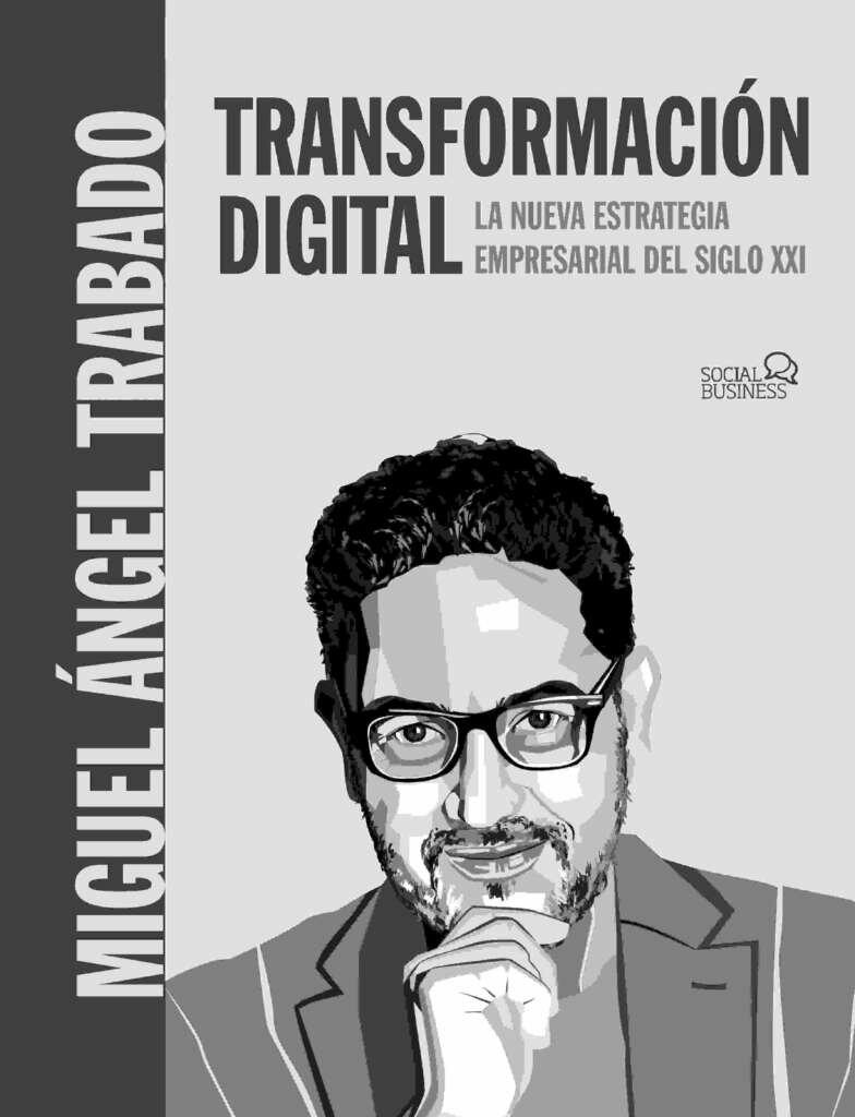 Transformación Digital, la nueva estrategia empresarial del siglo XXI